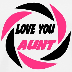 Love you aunt 333 T-shirts - Mannen Premium T-shirt