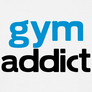 gym addict T-Shirts - Men's T-Shirt