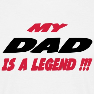 My dad is a legend !!! 333 T-Shirts - Men's T-Shirt