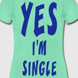 Yes i'm single - T-shirt Femme