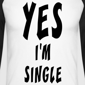 yes i'm single - T-shirt baseball manches longues Homme