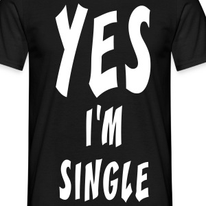 Yes i'm single - T-shirt Homme