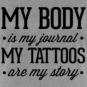 My Tattoos Are My Story  T-shirts - Premium-T-shirt dam