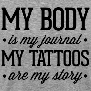 My Tattoos Are My Story  T-Shirts - Men's Premium T-Shirt