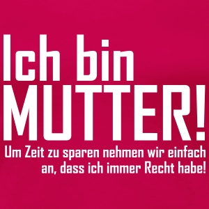 ich bin mutter T-Shirts - Frauen Premium T-Shirt