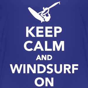 Keep calm and Windsurf on T-Shirts - Kinder Premium T-Shirt