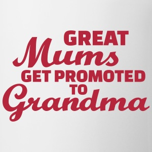 Great Mums get promoted to grandma Tassen & Zubehör - Tasse