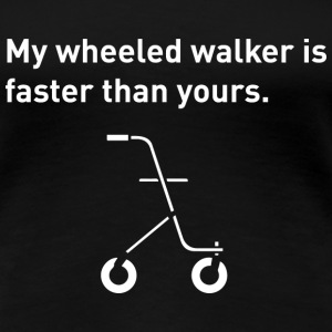 Wheeled Walker, - Women's Premium T-Shirt