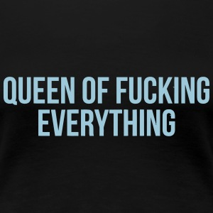 THE QUEEN OF EVERYTHING T-Shirts - Women's Premium T-Shirt