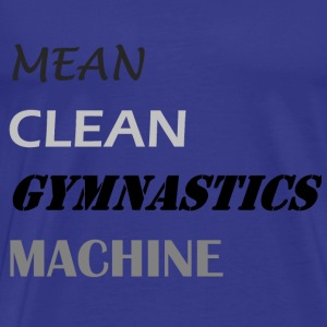 Mean Clean Gymnastics Machine - Black T-Shirts - Men's Premium T-Shirt