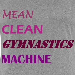 Mean Clean Gymnastics Machine - Purple T-Shirts - Women's Premium T-Shirt