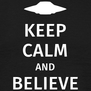 keep calm and believe Magliette - Maglietta da uomo