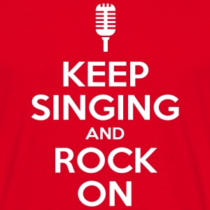 KEEP SINGING AND ROCK ON T-shirts - Mannen T-shirt