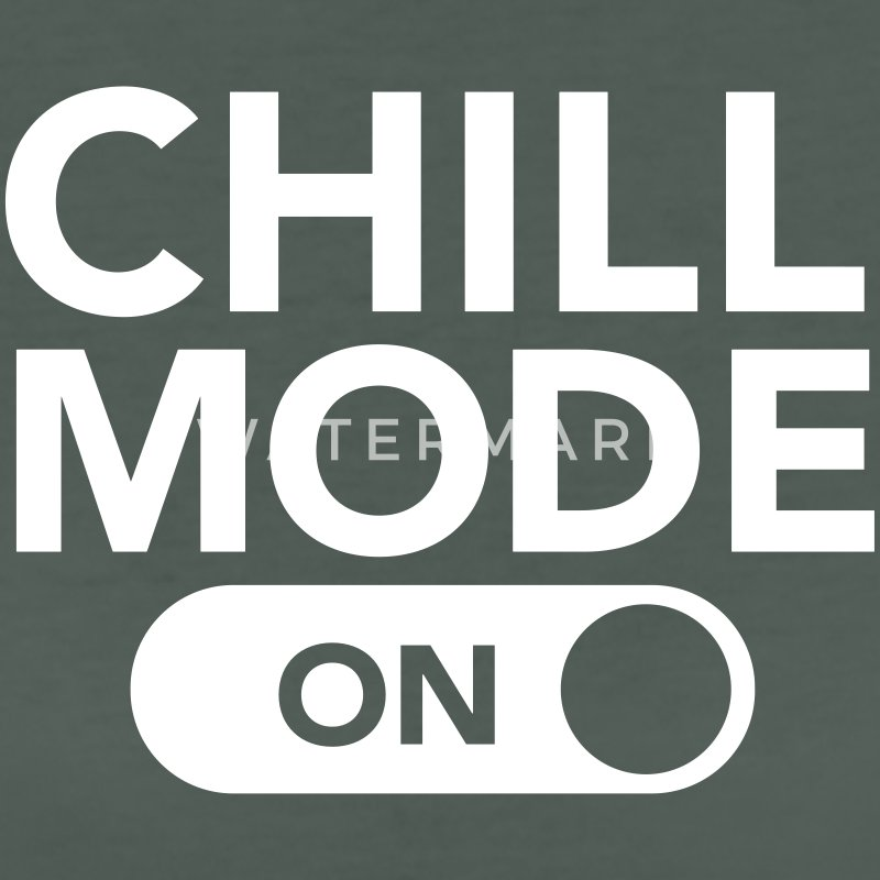 Chill Mode On T Shirt