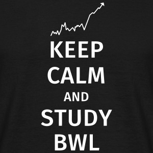 keep calm and study bwl T-Shirts - Männer T-Shirt