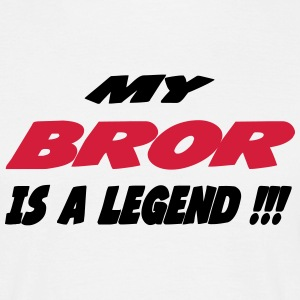 My bror is a legend 111 T-shirts - T-shirt herr