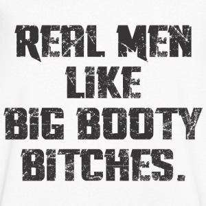 Real Men Like Big Booty Bitches T-Shirts - Men's V-Neck T-Shirt
