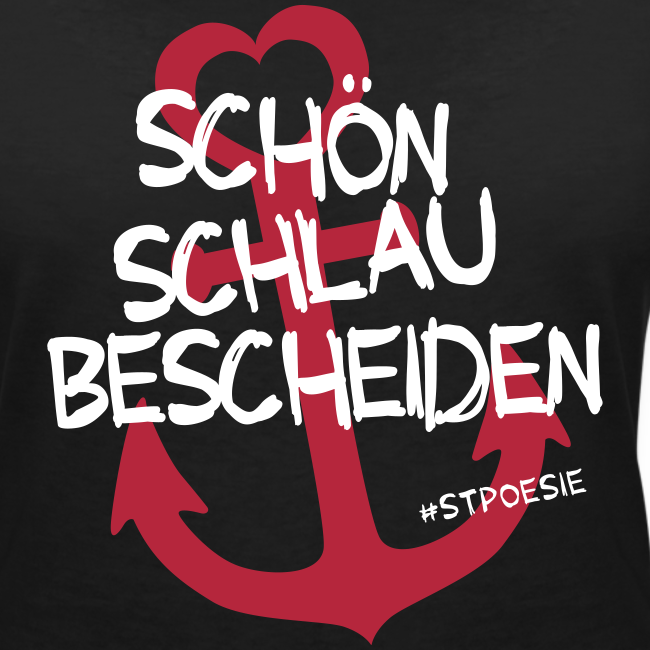 """Mädels V-Shirt """"Schön, schlau, bescheiden"""""""