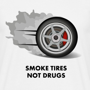 Smoke tires not drugs T-Shirts - Men's T-Shirt