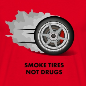 Smoke tires not drugs - T-shirt Homme