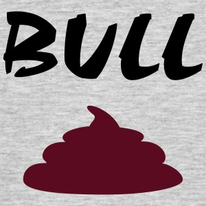 Bullshit, shit T-Shirts - Men's T-Shirt