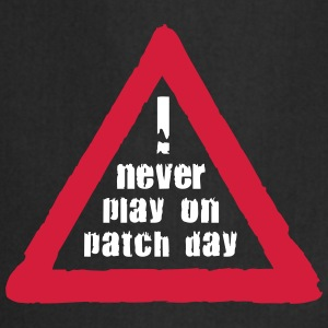Never play on Patch Day Schürzen - Kochschürze