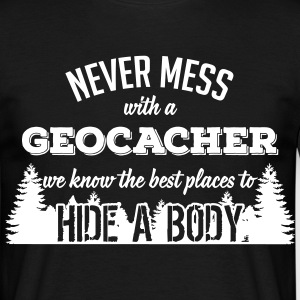 Never mess with a Geocacher Camisetas - Camiseta hombre