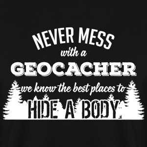 Never mess with a Geocacher Sweaters - Mannen sweater