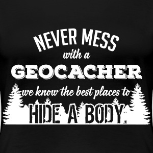 Never mess with a Geocacher T-shirts - Premium-T-shirt dam