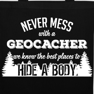 Never mess with a Geocacher Borse & zaini - Borsa di stoffa