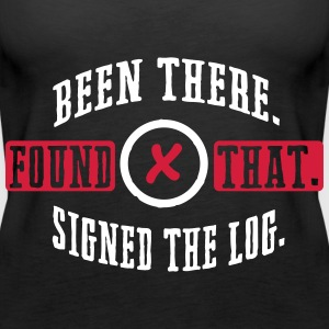 Geocaching: been there, found that, signed the log Tops - Women's Premium Tank Top