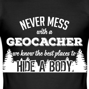 Never mess with a Geocacher Tee shirts - Tee shirt près du corps Homme