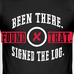 Geocaching: been there, found that, signed the log T-Shirts - Men's Slim Fit T-Shirt