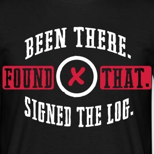 Geocaching: been there, found that, signed the log T-Shirts - Men's T-Shirt