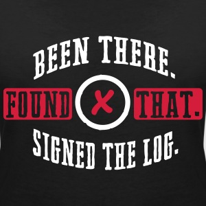 Geocaching: been there, found that, signed the log T-Shirts - Women's V-Neck T-Shirt