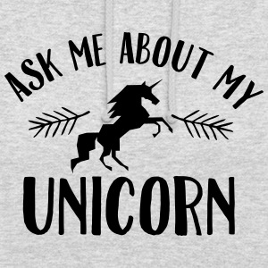 Ask Me About My Unicorn Hoodies & Sweatshirts - Unisex Hoodie