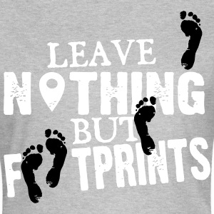 Geocaching: leave nothing but footprints T-Shirts - Women's T-Shirt
