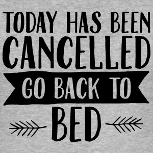 Today Has Cancelled - Go Back To Bed T-Shirts - Männer Slim Fit T-Shirt