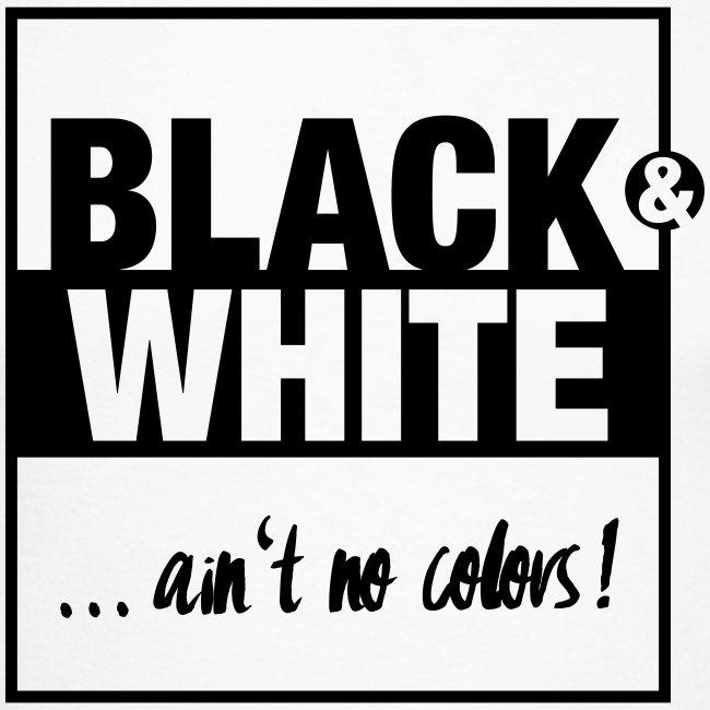 Ain't no color!