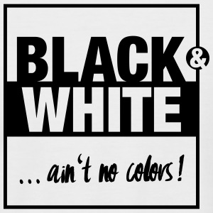 Black and White … ain't no colors! T-Shirts - Männer Baseball-T-Shirt
