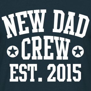 NEW DAD CREW Established 2015  T-shirts - Mannen T-shirt