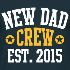 NEW DAD CREW Established 2015 2 Color T-Shirts