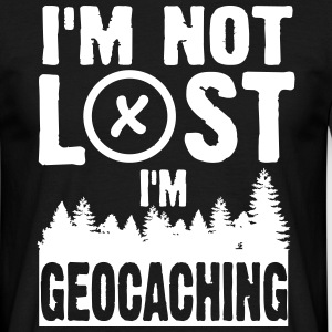 I'm not lost. I'm geocaching T-Shirts - Men's T-Shirt