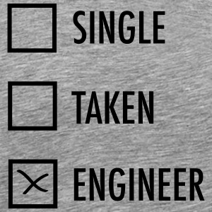 Single - Taken - Engineer T-paidat - Miesten premium t-paita