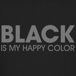 Black Is My Happy Color Tee shirts - T-shirt bio Homme