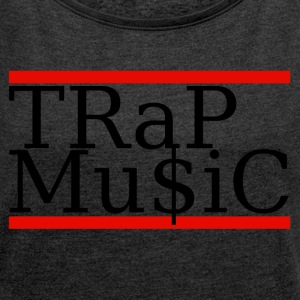 (trap) T-Shirts - Women's T-shirt with rolled up sleeves