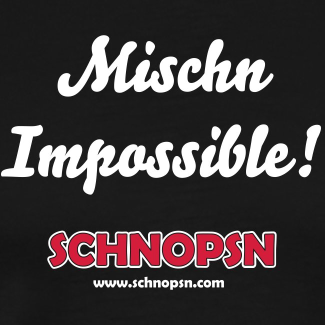 Mischn Impossible
