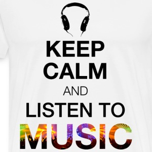 Keep Calm and listen to Music - Männer Premium T-Shirt