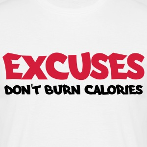 Excuses don't burn calories T-shirts - Mannen T-shirt