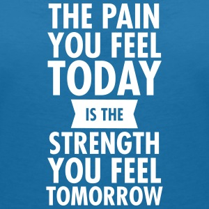 The Pain You Feel Today... T-Shirts - Frauen T-Shirt mit V-Ausschnitt
